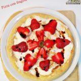 Pizza con fragole e mascarpone