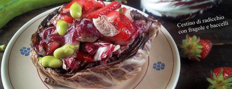 Cestino di radicchio con fragole e baccelli